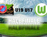 Doppelspieltag der U17 und U19 im Niedersachsenpokal